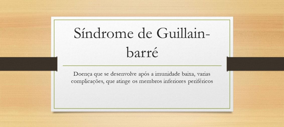 Infectologista - Síndrome de Guillain-Barré:  saiba mais