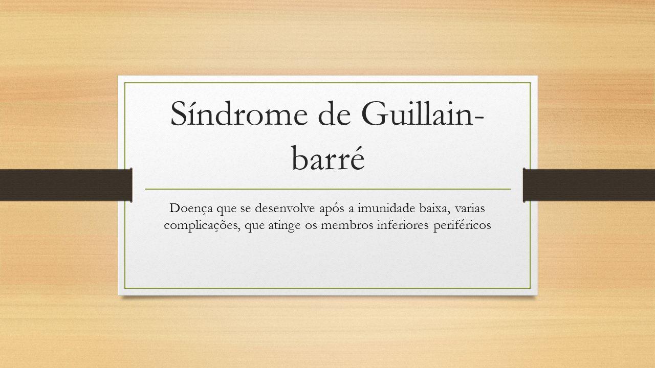 Síndrome de Guillain-Barré:  saiba mais