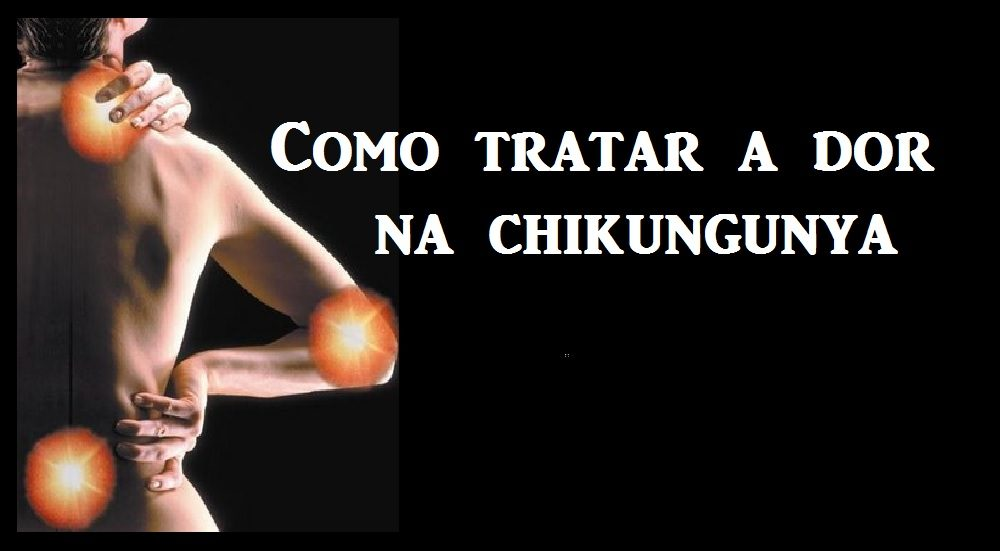 Tratamento da Chikungunya na sua fase aguda e crônica