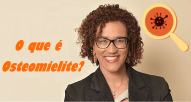 Osteomielite crônica: o que é?