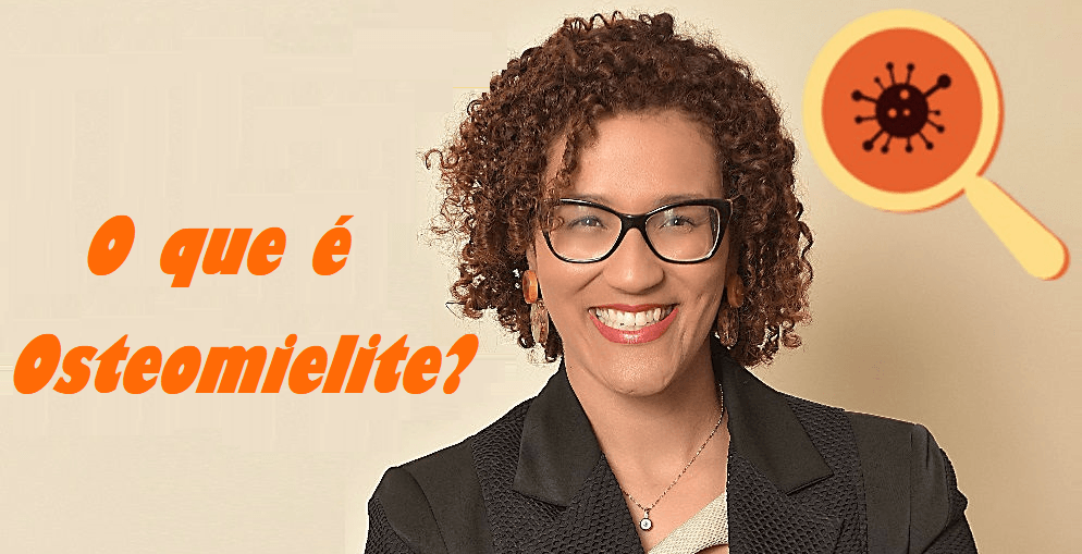 Infectologista - Osteomielite crônica: o que é?