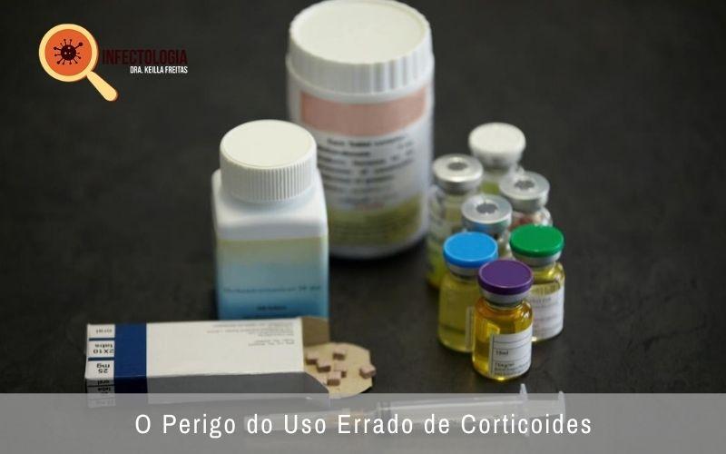 O Perigo do Uso Errado de Corticoides