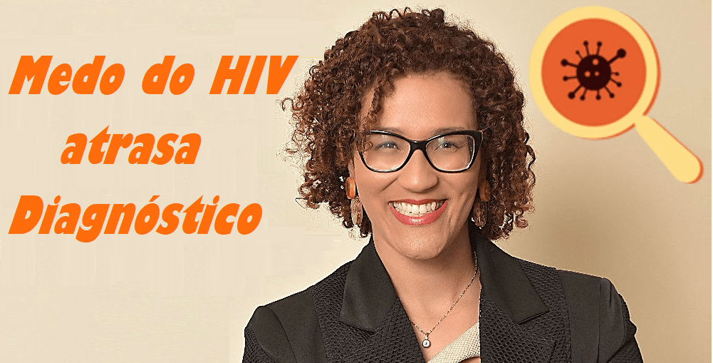 Infectologista - Medo do HIV atrasa o diagnóstico