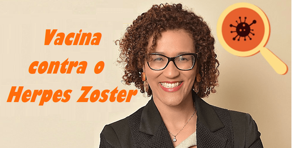 Vacina contra o Herpes Zoster. - Infectologista SP