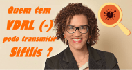 Quem tem VDRL (-) pode transmitir sífilis?