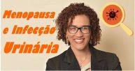 Menopausa e o risco de infecção urinária: aumenta?