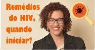 Quando iniciar os remédios do HIV