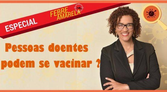 Doentes podem se vacinar contra a Febre Amarela