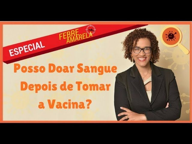 Doar Sangue Vacina Febre Amarela - Infectologista SP