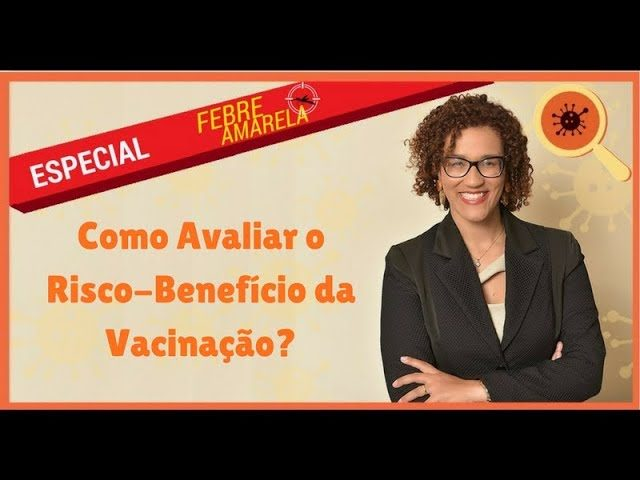 Infectologista - Especial Febre Amarela: Como Avaliar o Risco-benefício da Vacinação
