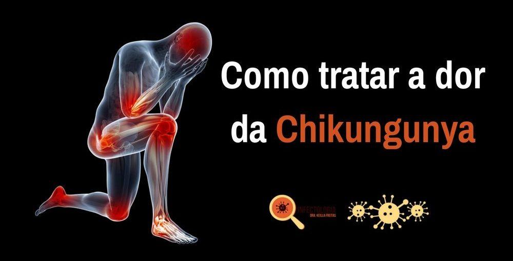 Como tratar a dor da Chikungunya