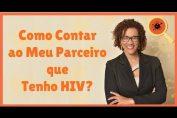 Como Contar que Tenho HIV