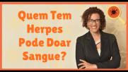 Quem Tem Herpes Pode Doar Sangue?