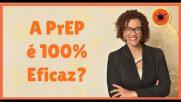 A PrEP é 100% Eficaz?