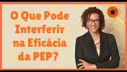 O Que Pode Interferir na Eficácia da PEP?