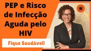 Profilaxia Pós-Exposição e Infecção Aguda pelo HIV