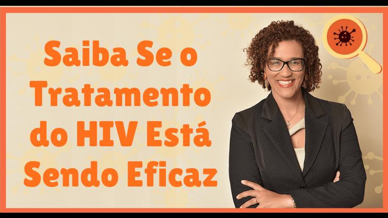Saiba Se O Tratamento Do Hiv Esta Sendo Eficaz