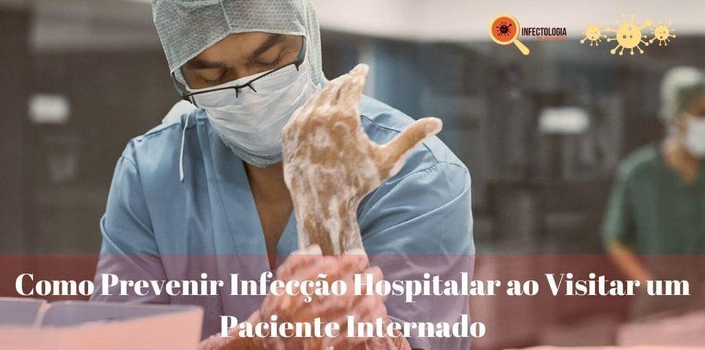 Infectologista - Como Prevenir Infecção Hospitalar ao Visitar um Paciente Internado