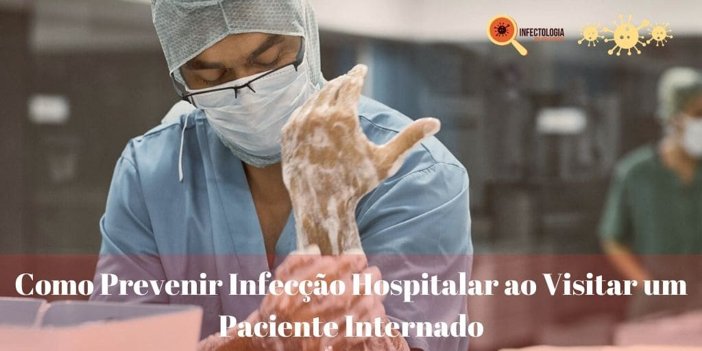 Como Prevenir Infecção Hospitalar ao Visitar um Paciente Internado