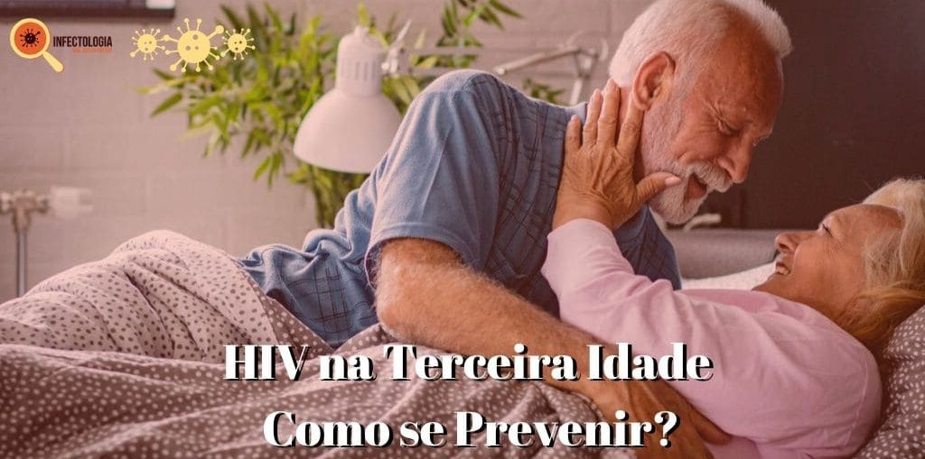 HIV na Terceira Idade - Como se Prevenir?