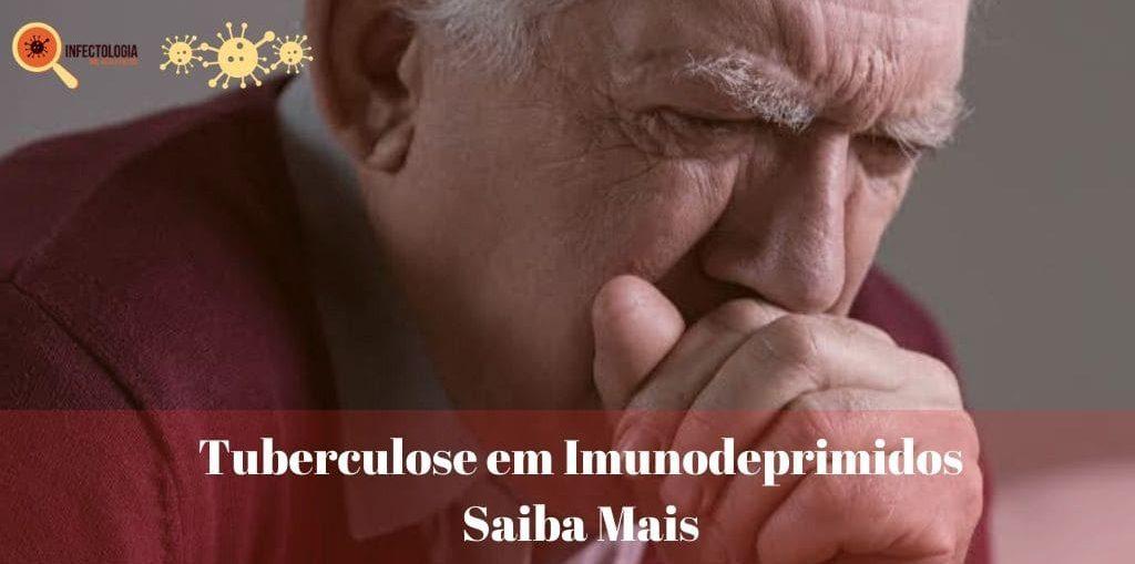 Infectologista - Tuberculose em Imunodeprimidos – Saiba Mais