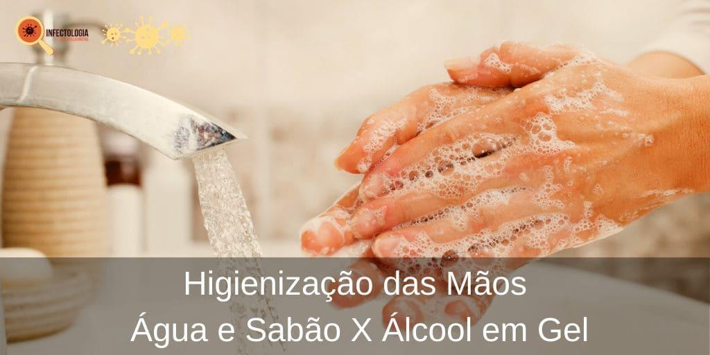 Higienização das Mãos: Água e Sabão X Álcool em Gel
