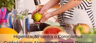 Higienização contra o Coronavírus - Cuidados com Alimentos e Objetos Pessoais