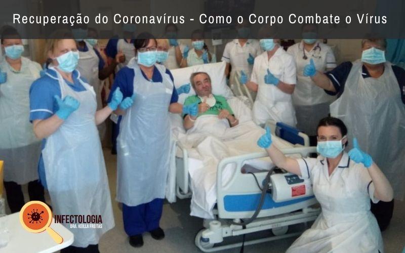 Infectologista - Recuperação do Coronavírus – Como o Corpo Combate o Vírus