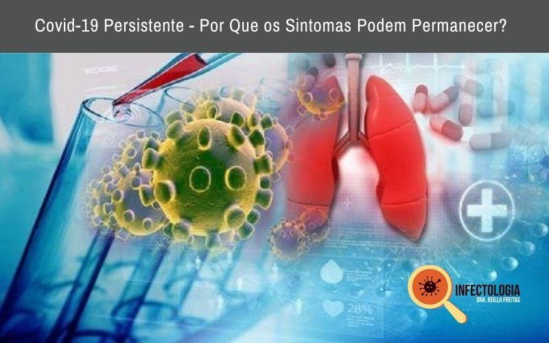 Covid-19 Persistente - Por Que os Sintomas Podem Permanecer?